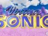 刺猬索尼克VR版本预告片,正式版预计9月份发布